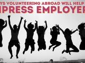 Ways Volunteering Abroad Will Help Impress Employers