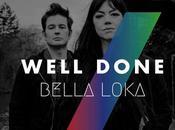 """Bella Loka: """"Well Done"""" Video"""