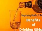 Surprising Health Medicinal Benefits Drinking Whiskey