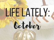 Life Lately: October