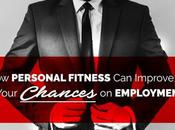 Personal Fitness Improve Your Chances Employment