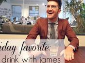 Friday Favorite: Drink With James