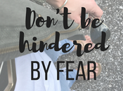 Don't Hindered Fear