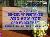 Court Mistakes Avoid Them Tennis Quick Tips Podcast