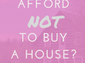 Really Afford House?
