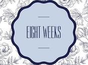 Eight Weeks