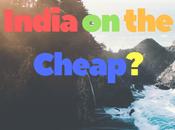 India Cheap?