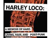 Kalyanii Reviews Harley Loco: Memoir Hard Living, Hair, Post-Punk, from Middle East Lower Side Rayya Elias