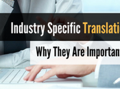 Industry Specific Translation Services: They Important Today