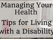 Managing Your Health: Living with Disability