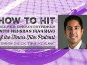 Deeper Groundstrokes with Mehrban Iranshad Tennis Files Podcast Quick Tips