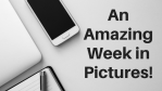 Amazing Week Pictures!