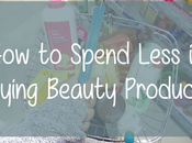 Spend Less Buying Beauty Products