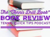 """""""The Tennis Drill Book"""" Book Review Quick Tips Podcast"""