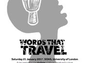 Words That Travel: Rhythms Literature Saturday January 2017 SOAS, University London