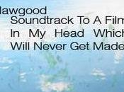 Music Meditation: Hawgood Super Films Youth