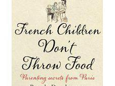 Book Review French Children Don't Throw Food