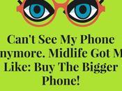 Blame Midlife Having HUGE Phone!