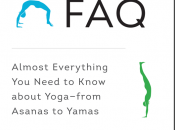 Yoga FAQ: Almost Everything Need Know About Yoga--from Asana Yamas Richard Rosen