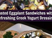 Roasted Eggplant Sandwiches with Refreshing Greek Yogurt Dressing