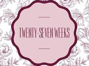 Twenty-Seven Weeks