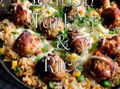 Turkey Meatballs Lemon Rice