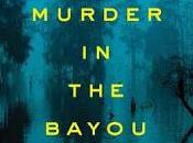 Murder Bayou- Ethan Brown- Feature Review