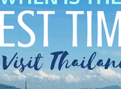 When Best Time Visit Thailand?