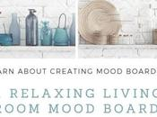 Mood Boards- Welcoming Relaxing Living Room- Create Boards.