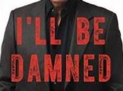 I'll Damned Eric Braeden- Feature Review
