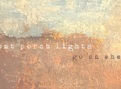 Front Porch Lights Bring Soft Beauty Ahead' [Premiere]