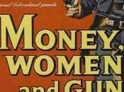 Money, Women Guns
