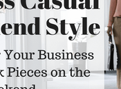Wear Your Business Casual Pieces Weekend