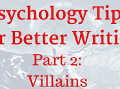 Psychology Tips Better Writing (Part Characters Things)