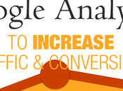Google Analytics Increase Traffic Conversions