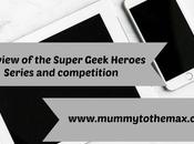 Fantastic Review Super Geek Heroes Series Competition