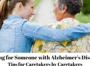 Caring Someone with Alzheimer's Disease: Tips Caretakers