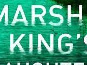 Marsh King's Daughter- Karen Dionne- Feature Review