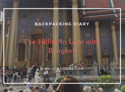 Backpacking Diary: I've Fallen Love with Bangkok