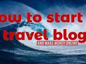 Start Travel Blog Make Money Online