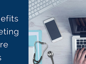 Significant Benefits Digital Marketing Healthcare Businesses