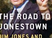 Road Jonestown- Jones People's Temple Jeff Guinn- Feature Review