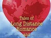 Julie Thompson Reviews Heart Well-Traveled: Tales Long Distance Romance Unlikely Outcomes Edited Sallyanne Monti