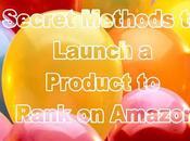 Secret Methods Launch Product Rank Amazon