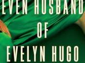 Seven Husbands Evelyn Hugo- Taylor Jenkins Reid- Feature Review