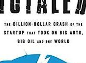 Book Review: TOTALED: BILLION-DOLLAR CRASH STARTUP That TOOK AUTO, WORLD