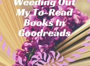 Weeding To-Read Books Goodreads