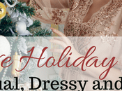 Festive Holiday Looks Casual, Dressy Formal