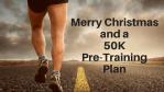 Merry Christmas PRE-Training Plan
