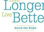 Live Longer, Better, Avoid Risks: Book Review